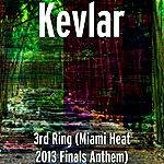 Kevlar 3rd Ring (Miami Heat 2013 Finals Anthem)