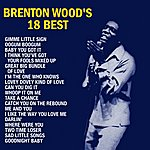 Brenton Wood Brenton Wood's 18 Best
