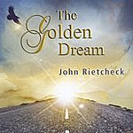 John Rietcheck The Golden Dream