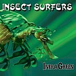Insect Surfers Infra Green