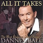 Danney Ball All It Takes