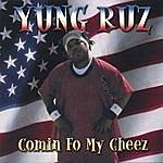 Yung Ruz Comin Fo My Cheez