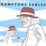 Dan Rattiner Dan Rattiner's Hamptons Fables