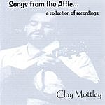Clay Mottley Songs From The Attic