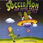 Barney Saltzberg The Soccer Mom From Outer Space