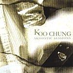 Koo Chung Akoostic Sessions