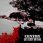 Centry Ain't Nuttin' New To Me