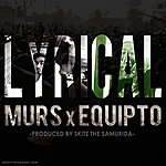 Equipto Lyrical (Feat. Murs)