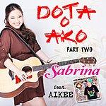 Sabrina Dota O Ako (Part 2)