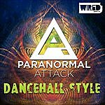 Paranormal Attack Dancehall Style