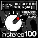 DJ Dan Put That Record Back On (2013)