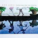 Bob James Dancing On The Water