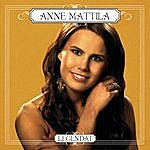 Anne Mattila Legendat