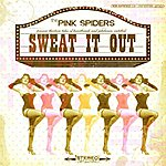 The Pink Spiders Sweat It Out