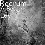 Redrum A Better Day