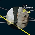 Jeff Richman Big Wheel