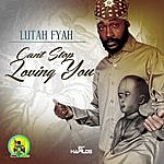 Lutan Fyah Can't Stop Loving You - Single