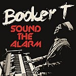 Booker T Sound The Alarm
