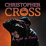 Christopher Cross A Night In Paris (Live At Theatre Le Trianon, Paris, France/2012)