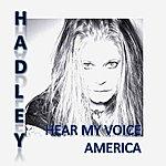 Hadley Hear My Voice America