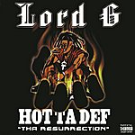 Lord G Hot Ta Def - The Resurrection