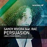 Sandy Rivera Persuasion (Feat. Rae)