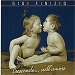 Gigi Finizio Crescendo...Nell'amore