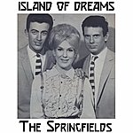 The Springfields Island Of Dreams