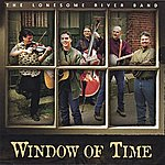 Lonesome River Band Window Of Time