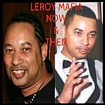 Leroy Mafia Now And Then