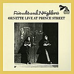 Ornette Coleman Friends And Neighbors - Ornette Live At Prince Street