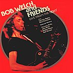 Bob Welch Live From The Roxy (Live)