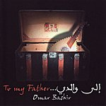 Omar Bashir To My Father