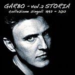 Garbo Storia, Vol. 2 (Collezione Singoli 1992-2012)