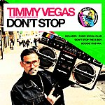 Timmy Vegas Don't Stop (Featuring Jennifer Wallace)