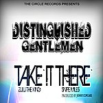 Distinguished Gentlemen Take It There - Single