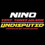 Nino Undisputed (Feat. Tunez Wilson) - Single