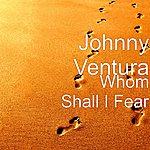 Johnny Ventura Whom Shall I Fear