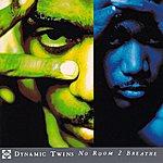 Dynamic Twins No Room 2 Breathe