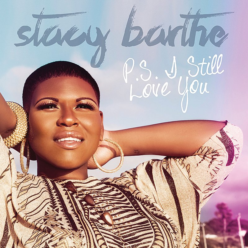 Stacy Barthe >> Albums >> P.S. I Still Love You