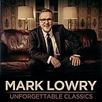 Mark Lowry Unforgettable Classics