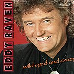 Eddy Raven Wild Eyed And Crazy
