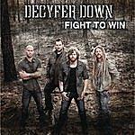 Decyfer Down Fight To Win