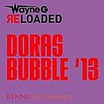 Wayne G Dora's Bubble '13