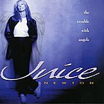 Juice Newton The Trouble With Angels