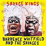 Barrence Whitfield & The Savages Savage Kings