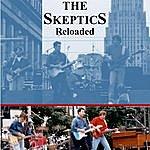 The Skeptics Reloaded