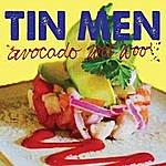 Tin Men Avocado Woo Woo