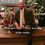 Willie Jones Magnify The Lord