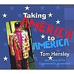 Tom Hensley Taking America To America